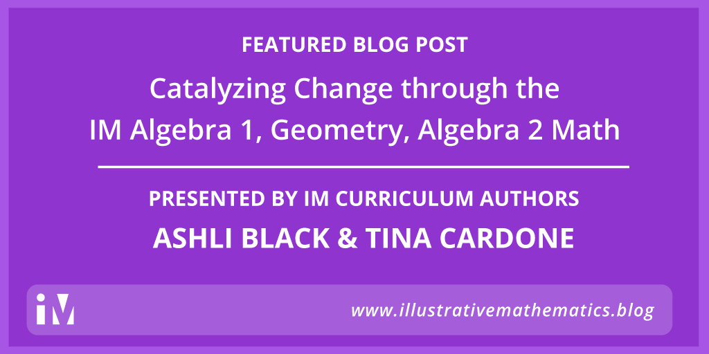 Catalyzing Change through the IM Algebra 1, Geometry, Algebra 2 Math