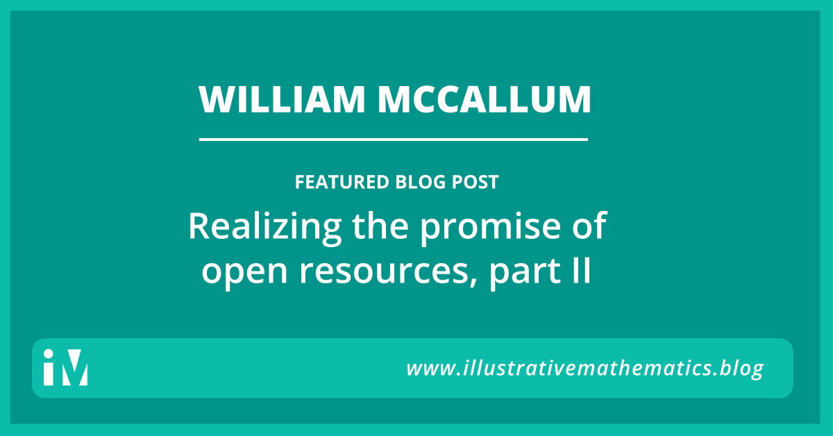Realizing the promise of open resources, part II