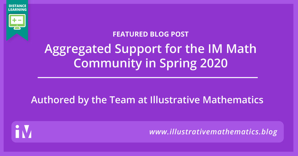 Aggregated Support for the IM Math Community in Spring 2020