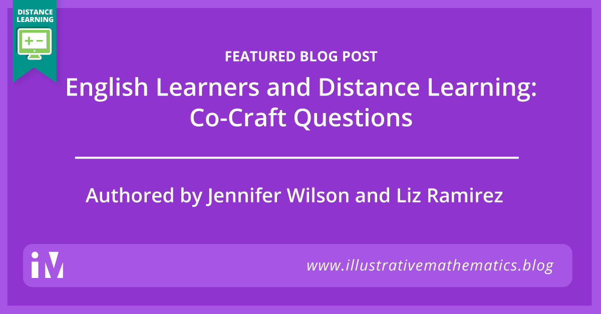 English Learners and Distance Learning: Co-Craft Questions