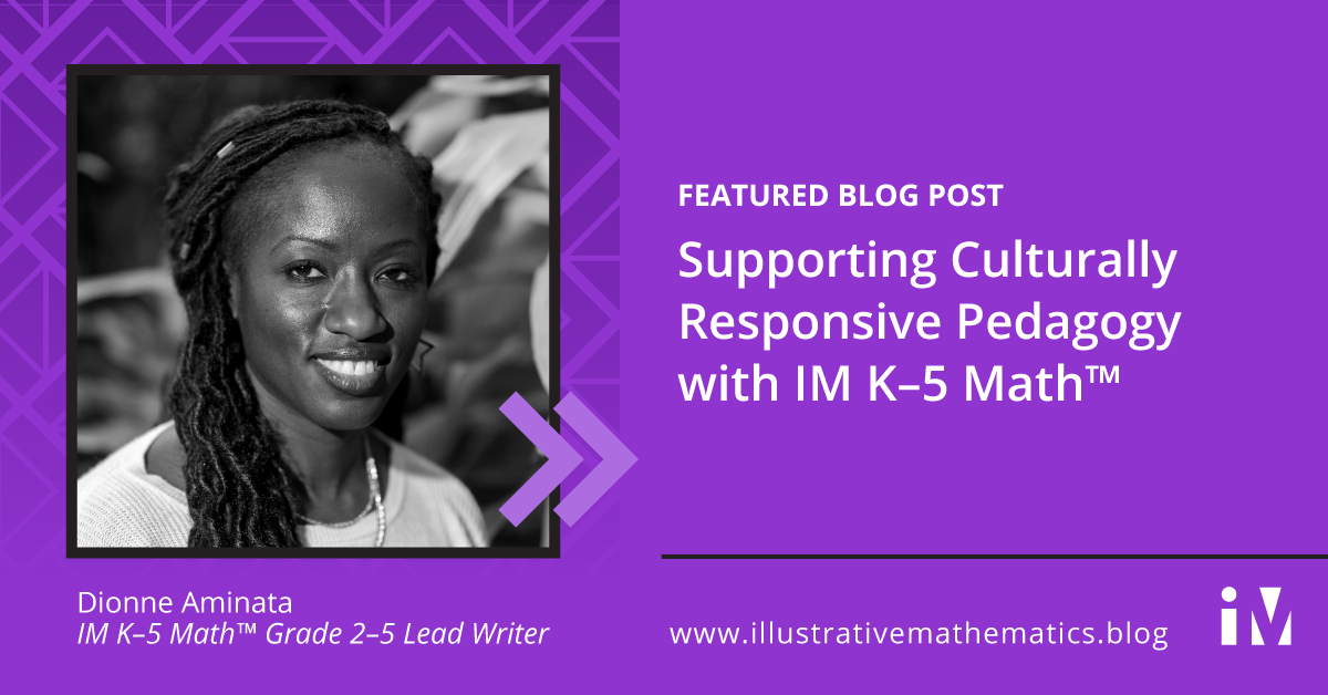 Supporting Culturally Responsive Pedagogy with IM K–5 Math™