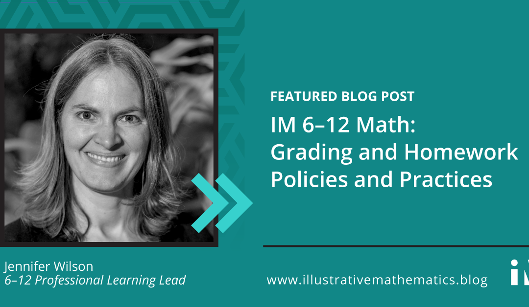 IM 6–12 Math: Grading and Homework Policies and Practices
