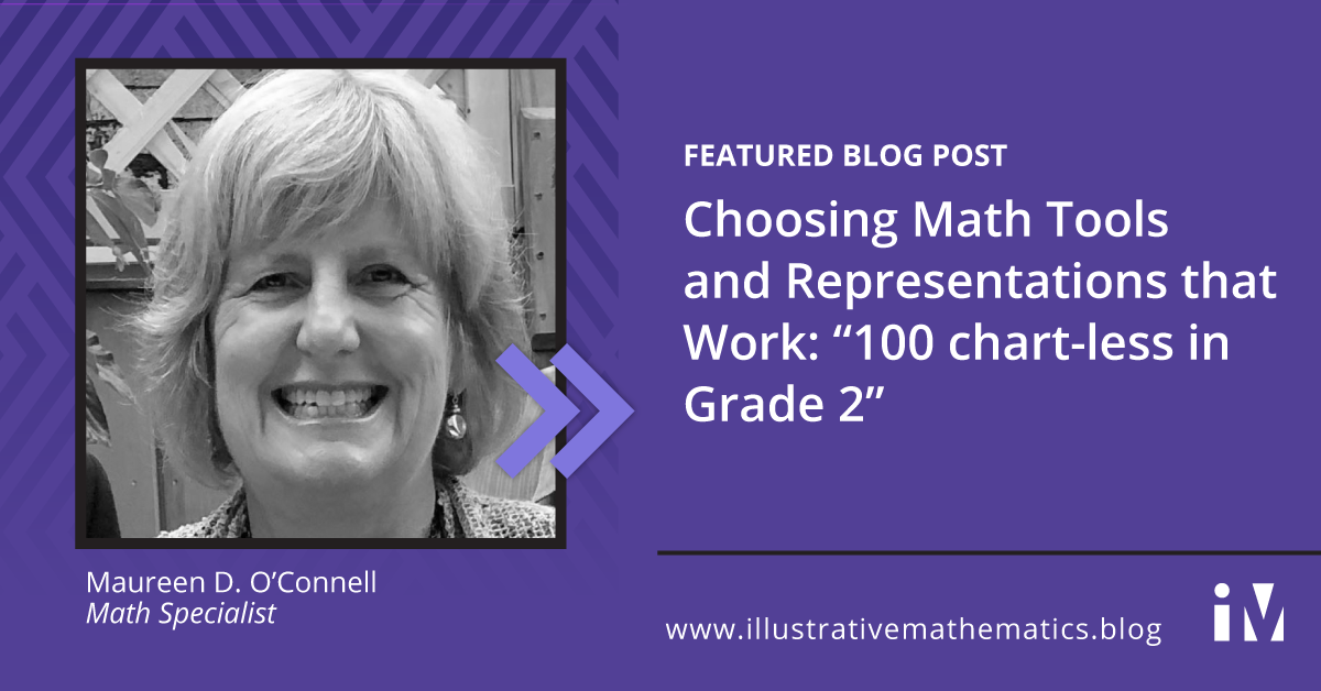 """Choosing Math Tools and Representations that Work: """"100 chart-less in Grade 2"""""""